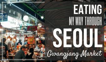 Eating My Way Through Seoul: Gwangjang Market