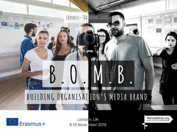 BOMB Building Organisation's Media Brand - Erasmus plus training course - United Kingdom - London - abroadship.org