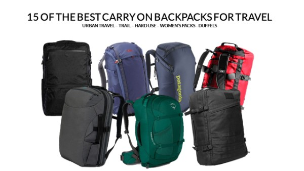 15 of the Best Carry on Backpack Options for Travel