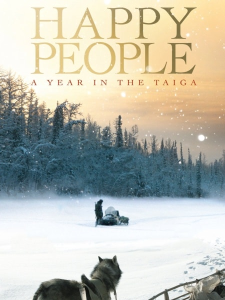 The 10 Best Adventure Travel Movies that no one mentions: Happy People a Year in the Taiga