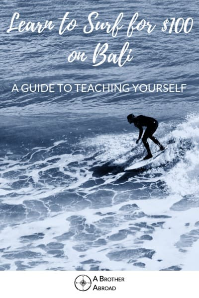 Learn to Surf for $100 on Bali - A complete guide to teaching yourself to surf in a dream destination