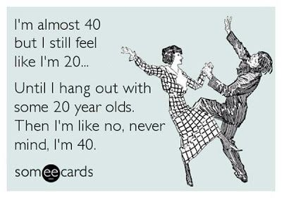 Forty is the new Thirty...