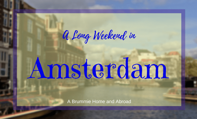 A Long Weekend in Amsterdam_ A Brummie Home and Abroad_ April 2012