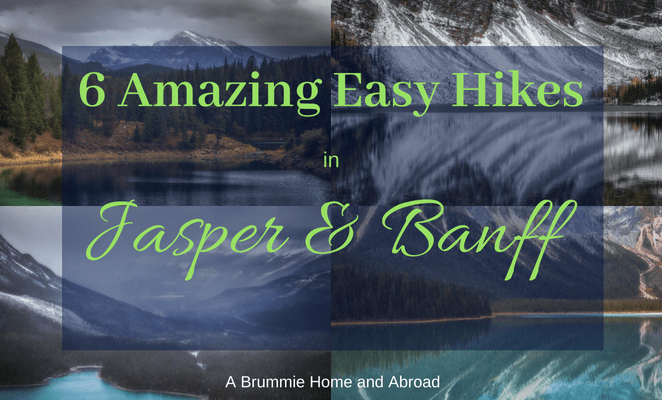 6 Amazing Easy Hikes to take in Jasper and Banff National Parks