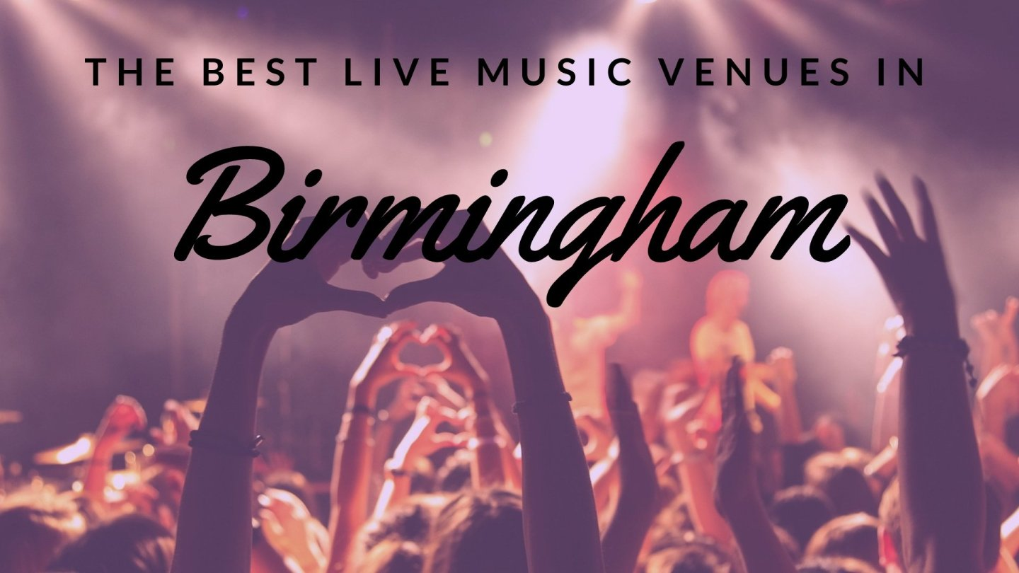 Where to go for the best live music in Birmingham