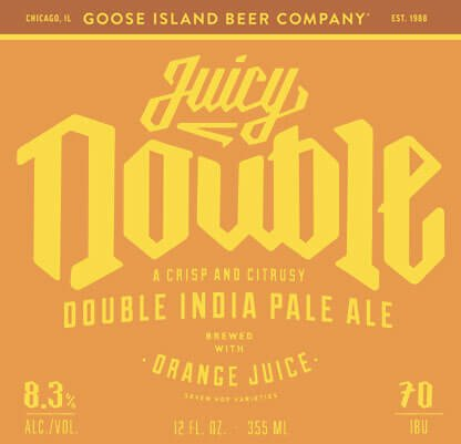 Label art for the Juicy Double by Goose Island Beer Co.