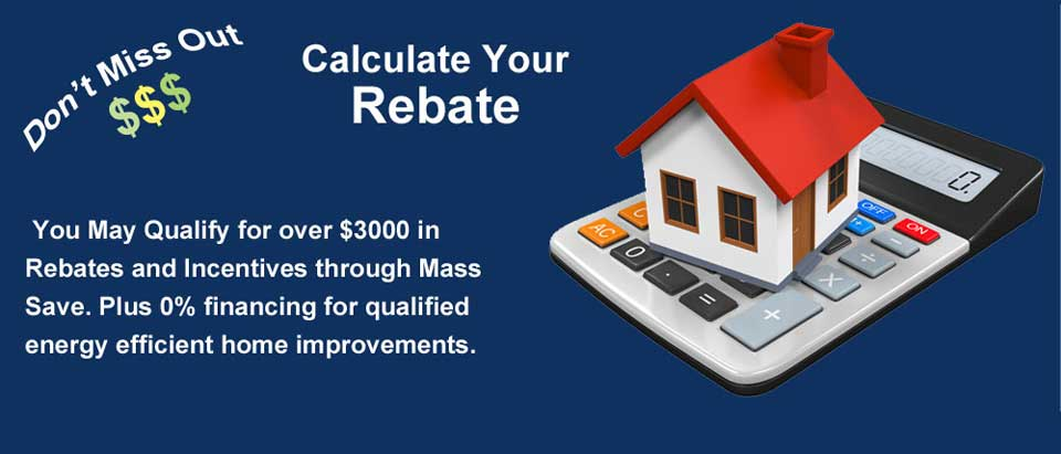 You may qualify for rebates and incentives through Mass Save