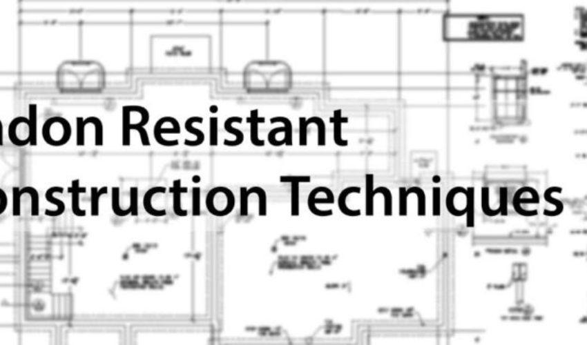 Radon-Resistant Construction Techniques