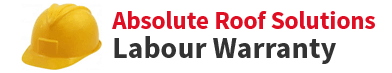 Labour Warranty - Absolute Roof Solutions