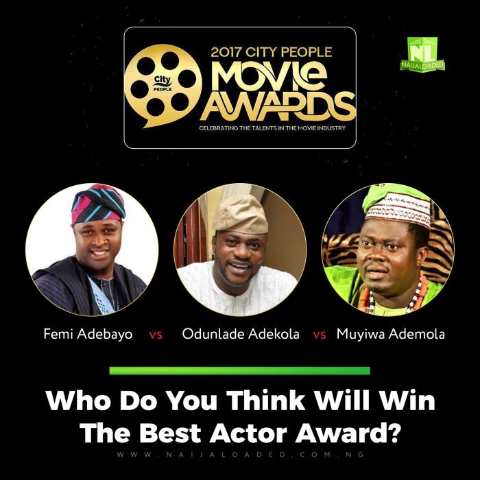 Odunlade Adekola, Femi Adebayo, Muyiwa Ademola And Others Compete For The 2017 City People Award For Best Actor