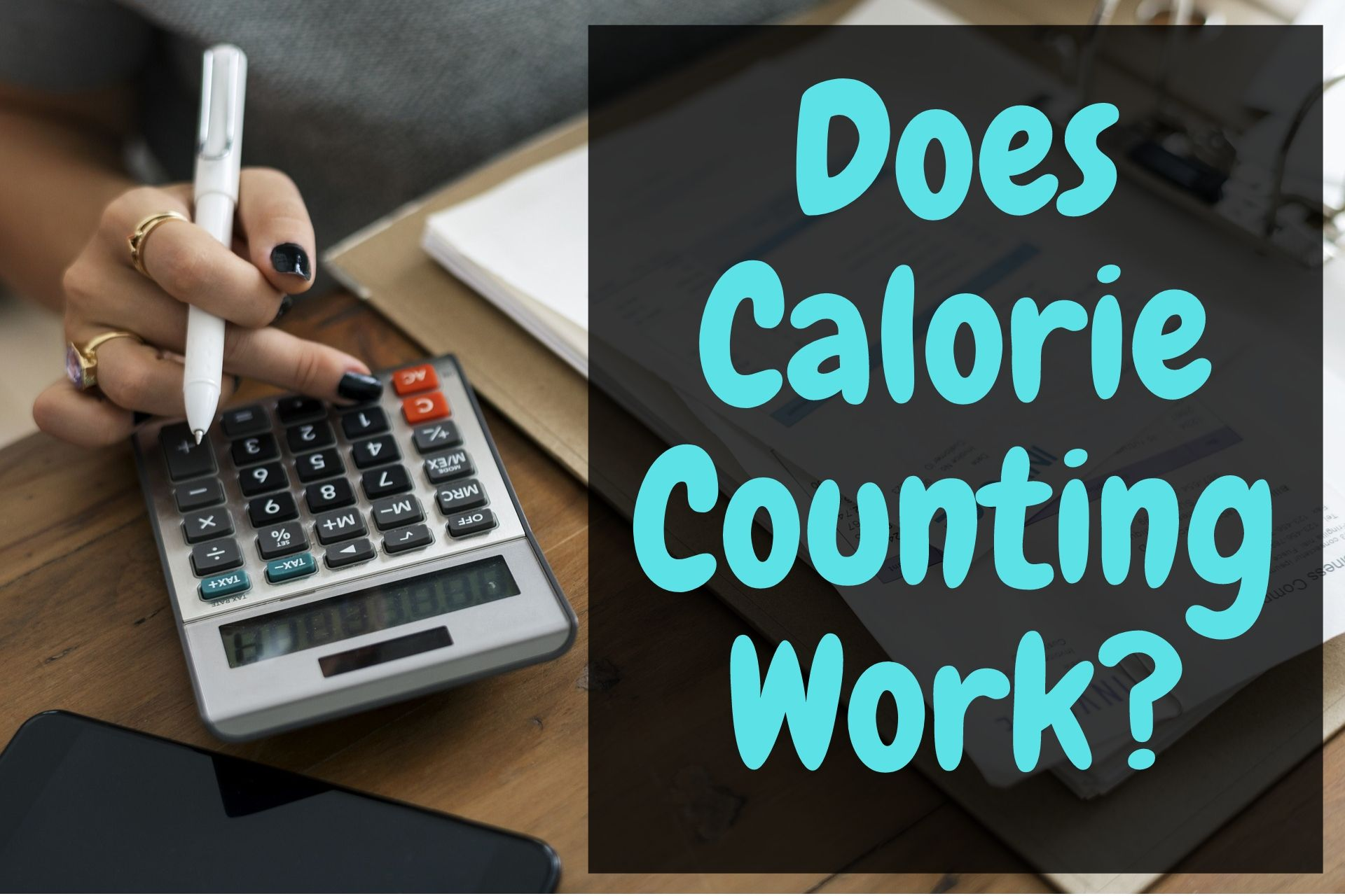 Does Calorie Counting Work For Weight Loss
