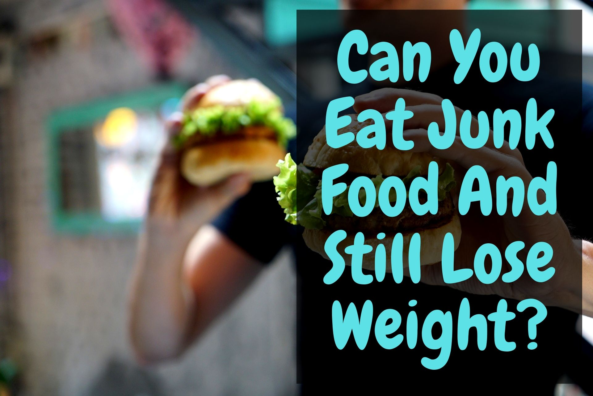 Can You Eat Junk Food And Still Lose Weight_