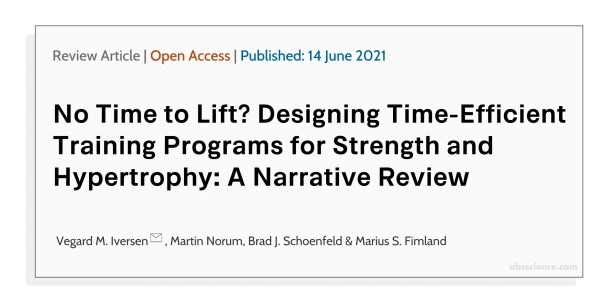 No Time to Lift? Designing Time-Efficient Training Programs for Strength and Hypertrophy: A Narrative Review