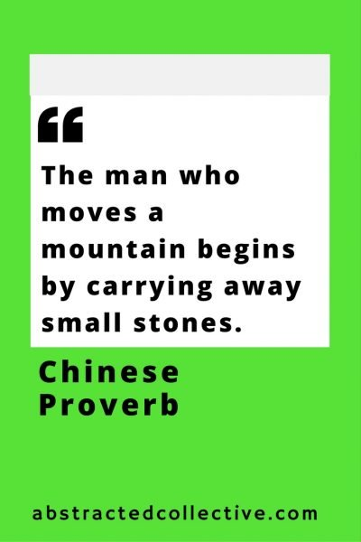 Chinese Proverb. Each large goal begins with a single small step.