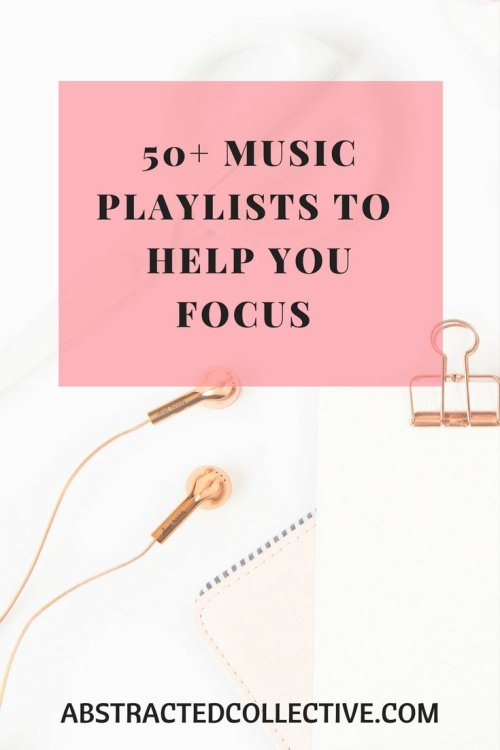 Music playlists to listen whilst you work which will increase your focus