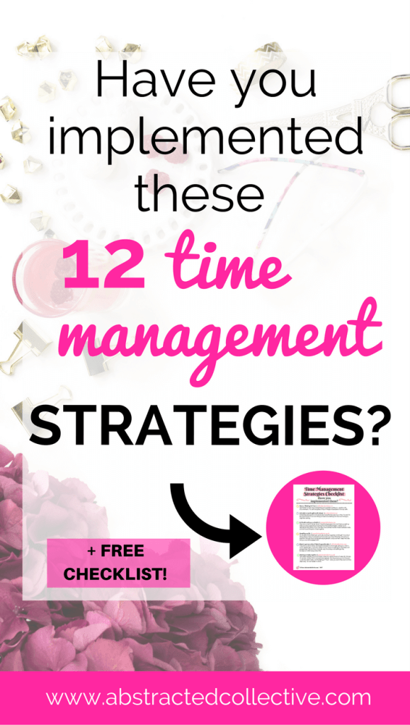 Implemented these Time Management Strategies? (+Free checklist)