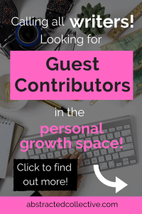 Calling all blossoming writers! Looking for guest writers who have lots of knowledge and personal insights to share on personal growth topics! Click through to find out more!