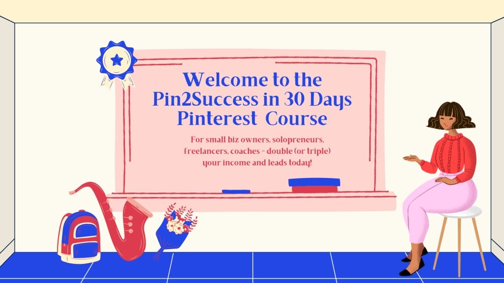 Pin2Success in 30 Days Pinterest Course
