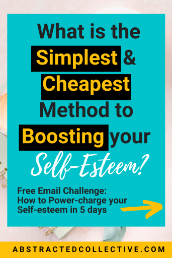 The Simplest and Cheapest Way to Boosting your Self-esteem. Want to know what it is? Read on to find out more!