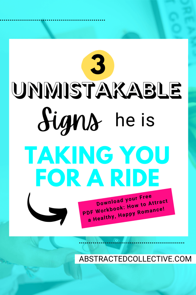 3 Unmistakable Signs He is Taking You for a Ride