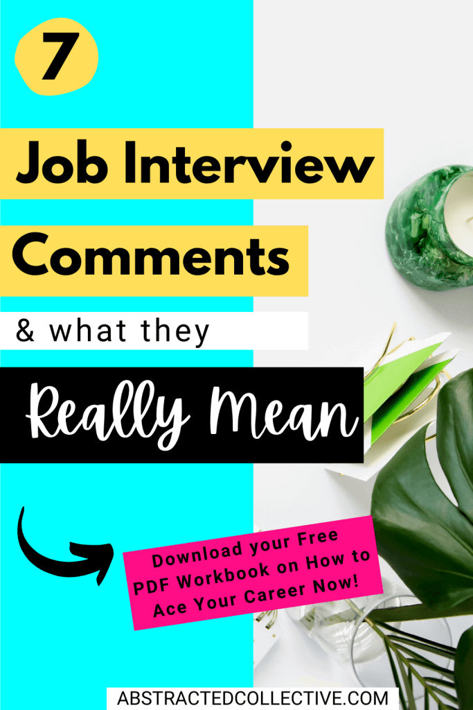7 Job Interview Comments and What They REALLY Mean