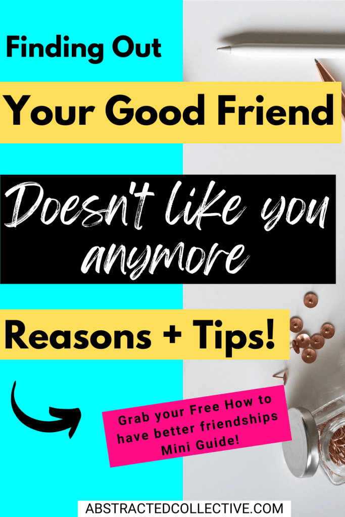 Finding out my good friend doesn't like me anymore – Reasons + 6 Tips