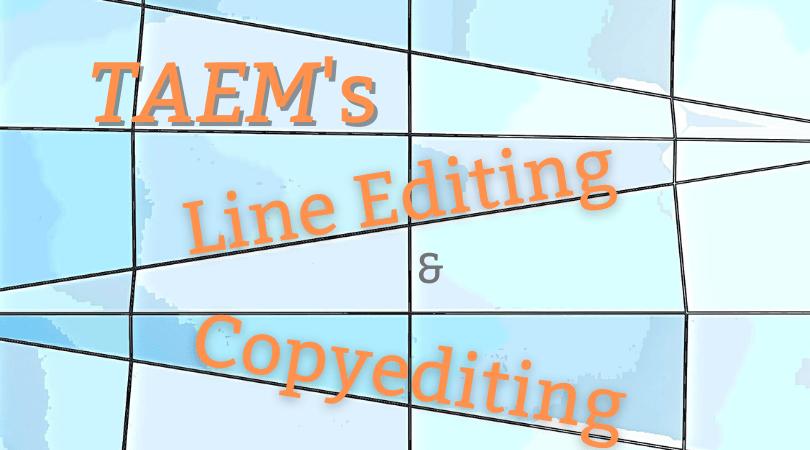 TAEM's line editing and copyediting