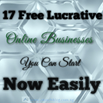 17 Free Lucrative Online Businesses You Can Start Now Easily