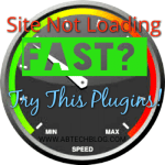 Your WordPress Site Isn't Loading Fast? Try This 6 Amazing Plugins
