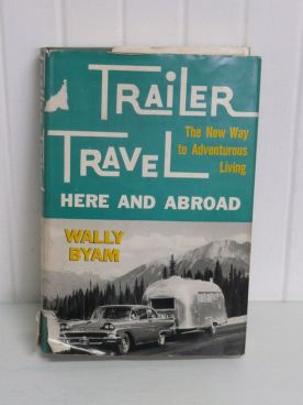 Trailer Travel Here and Abroad, Wally Byam