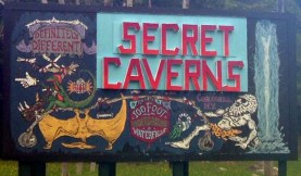 The signs for the Secret Caverns are all really awesome.