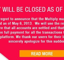 It looks like Multiply will be closing for good on May 6 2013