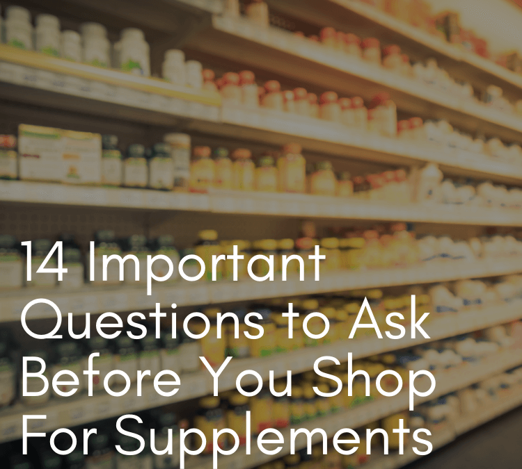 Save Money By Asking These Important Questions When You Shop for Supplements