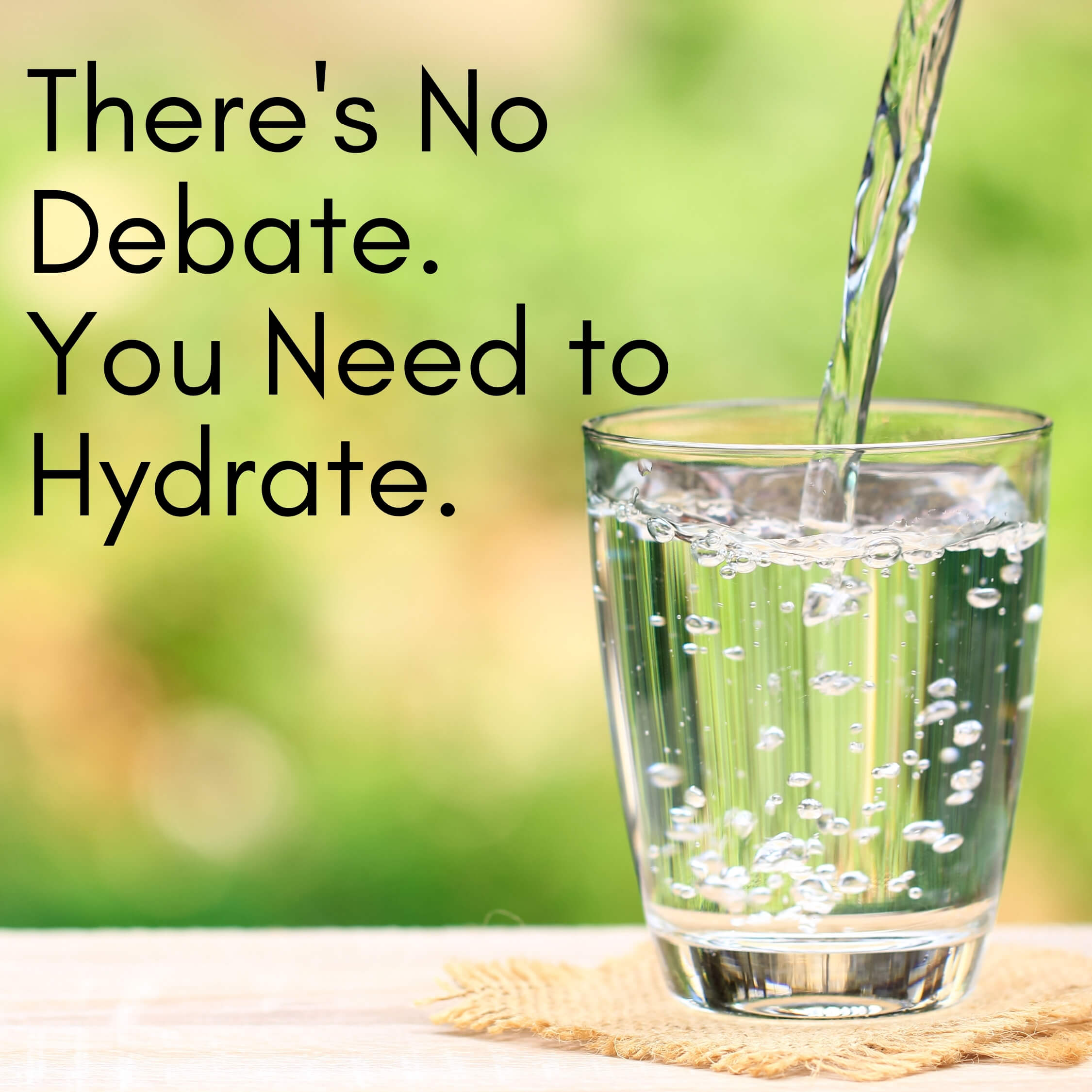 Glass of water to hydrate with