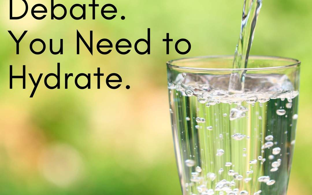 There's No Debate. You Need To Hydrate.