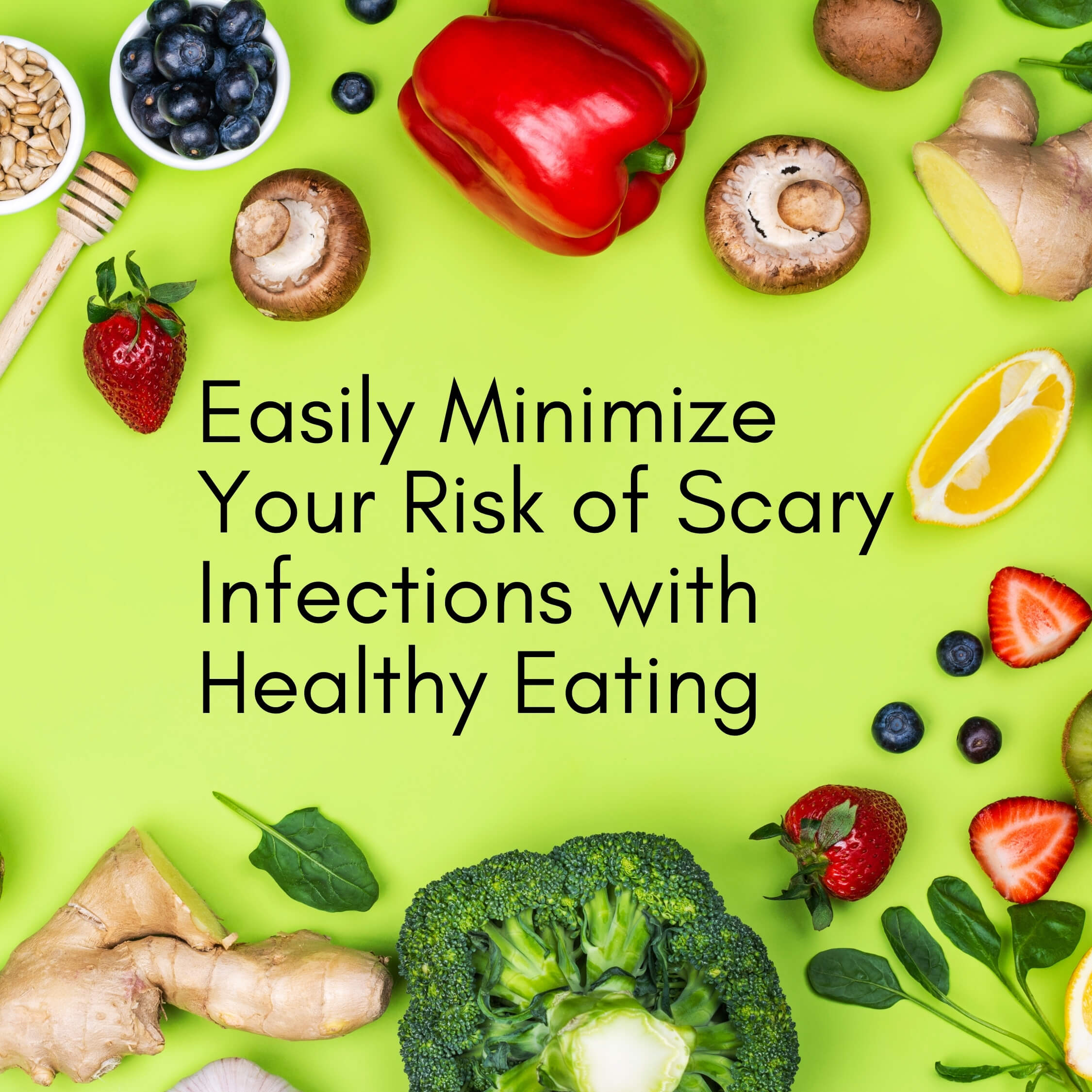 Healthy food minimizes infections