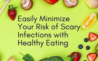 Easily Minimize Your Risk Of Scary Infections With Healthy Eating