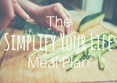 The Simplify Your Life Meal Plan