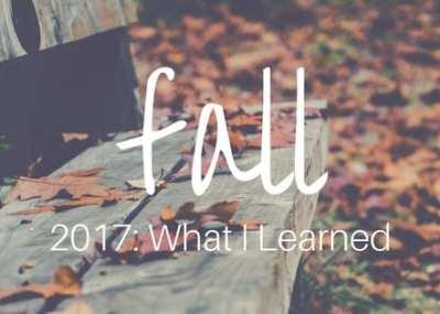 Fall2017 What I Learned