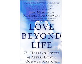 Love Beyond Life: The Healing Power of After-Death Communications