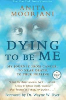 """""""Dying To Be Me""""  by Anita Moorjani"""