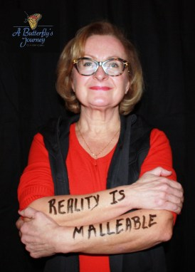 """Reality is Maleable"""