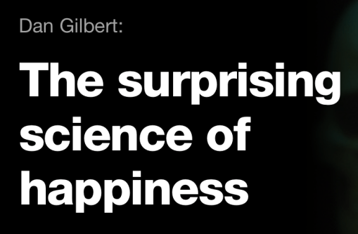 "TED Talk: ""The Surprising Science of Happiness"""