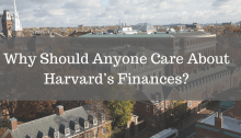 Why Should anyone care about Harvard's Finances? view of Harvard University