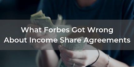 What Forbes Got Wrong About Income Share Agreements