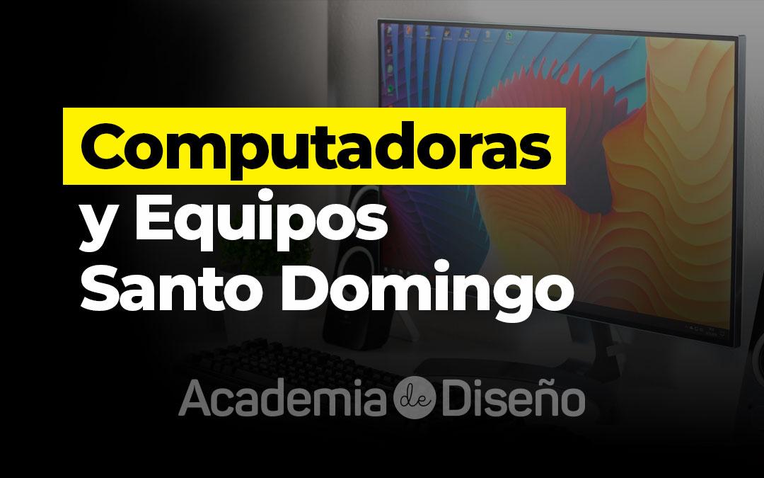 Computadoras y Equipos Santo Domingo