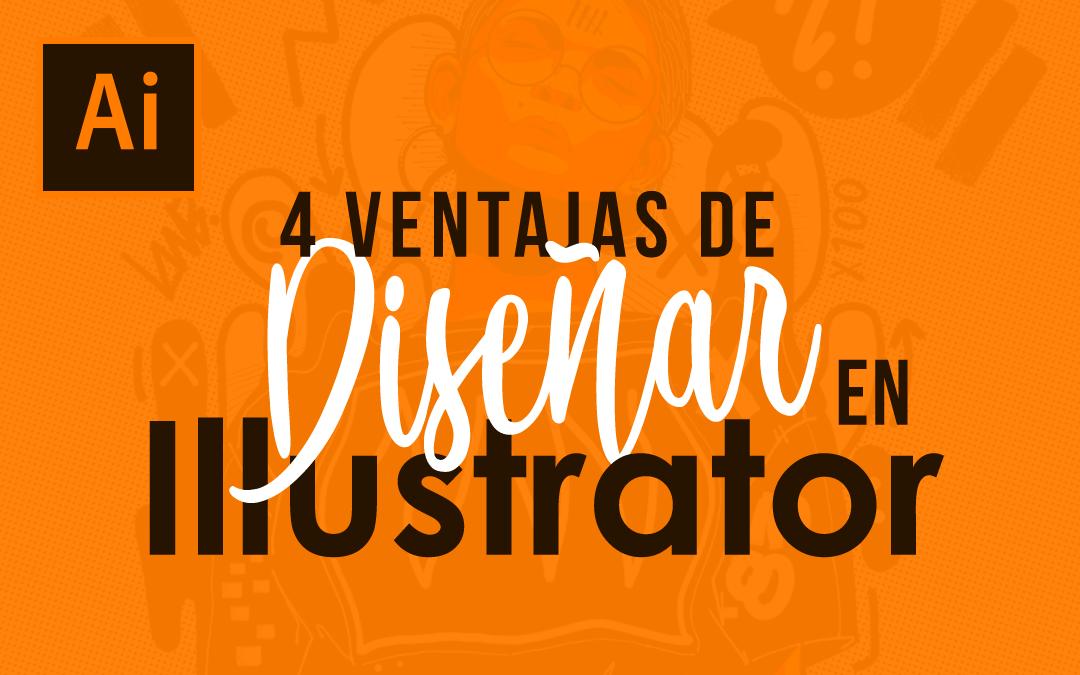 4 ventajas de diseñar en Adobe Illustrator