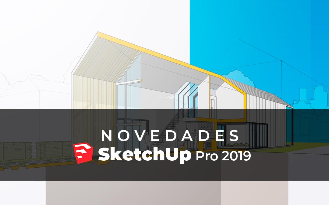 Novedades SketchUp Pro 2019