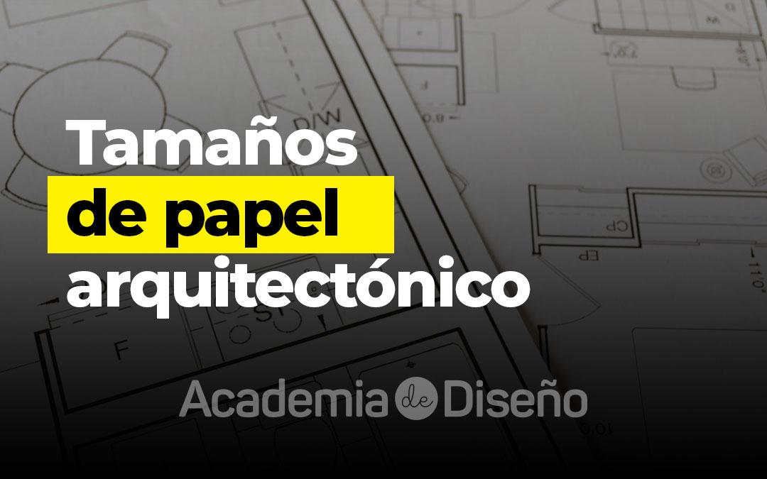Tamaños de papel arquitectónico