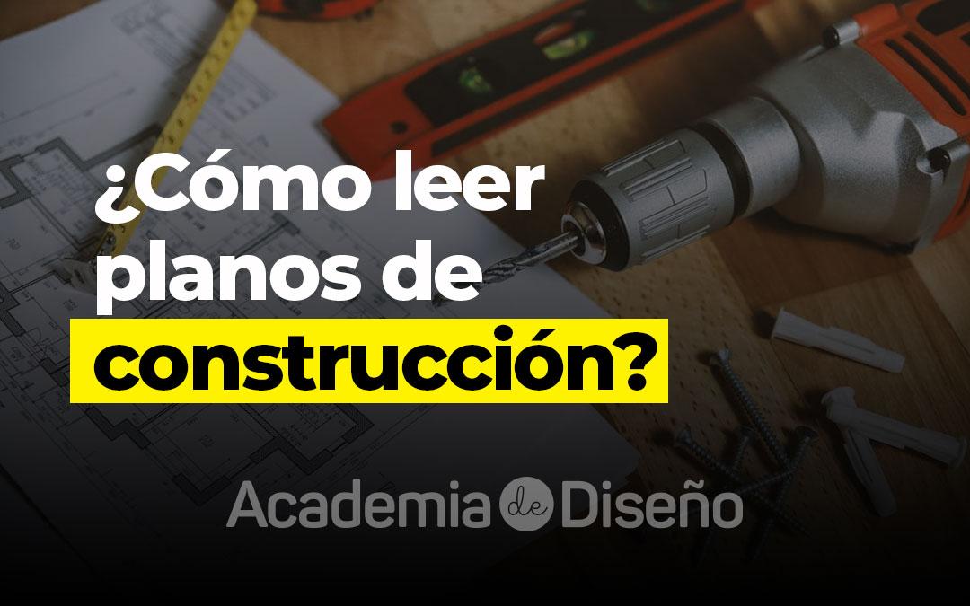 ¿Cómo leer planos de construcción?